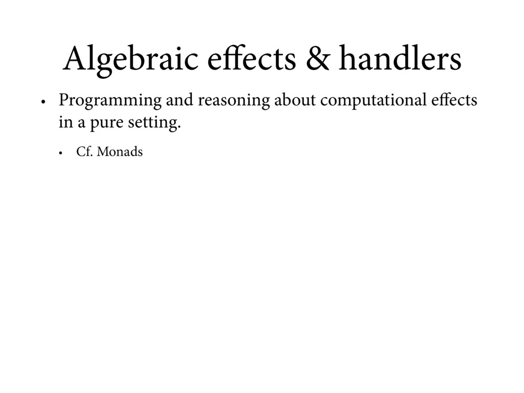 • Programming and reasoning about computational...