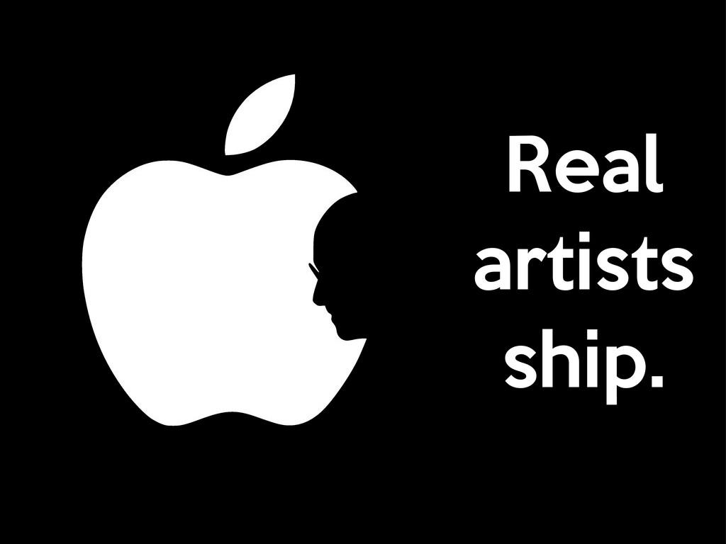 Real artists ship.