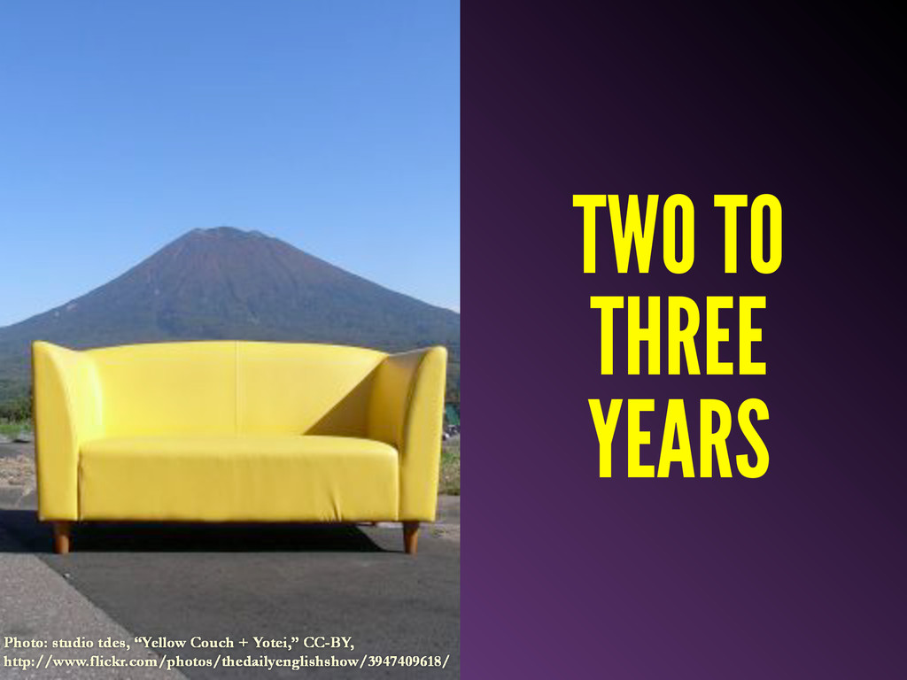 "TWO TO THREE YEARS Photo: studio tdes, ""Yellow ..."