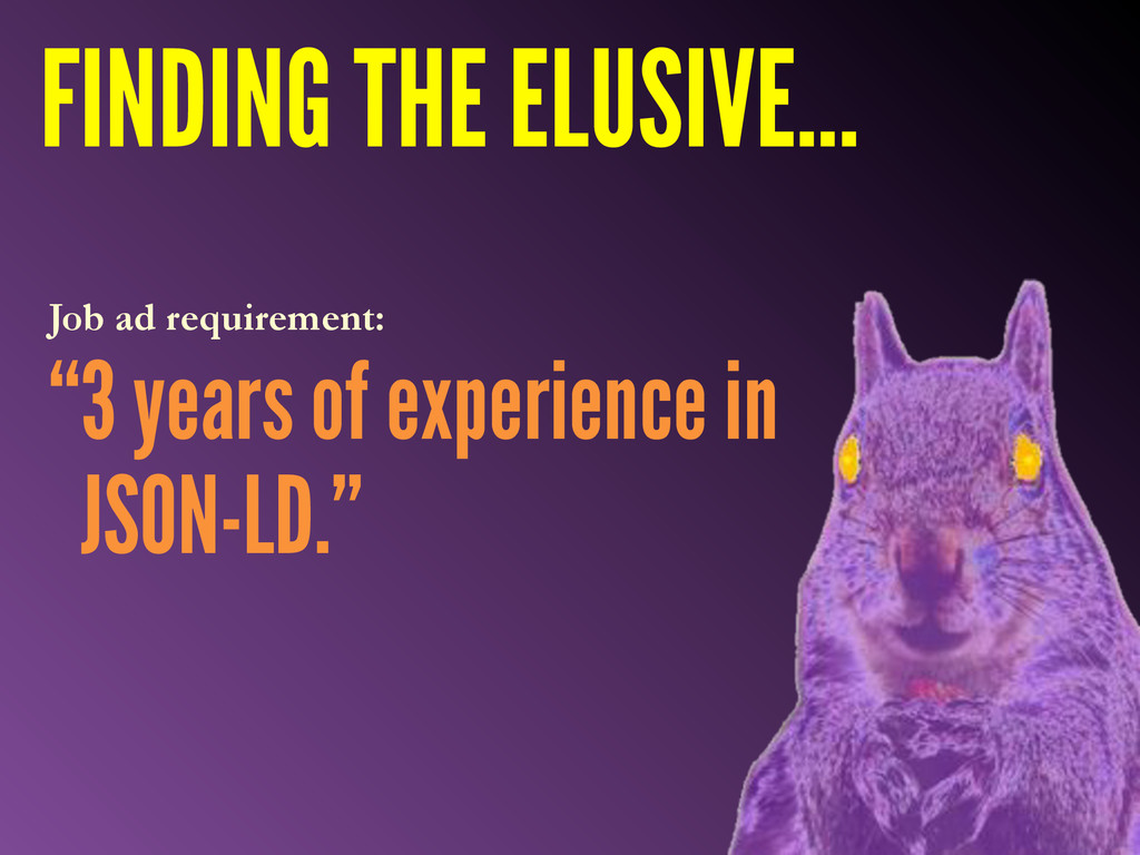 """3 years of experience in JSON-LD."" Job ad requ..."