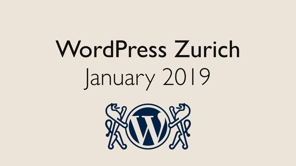 WordPress Zurich January 2019