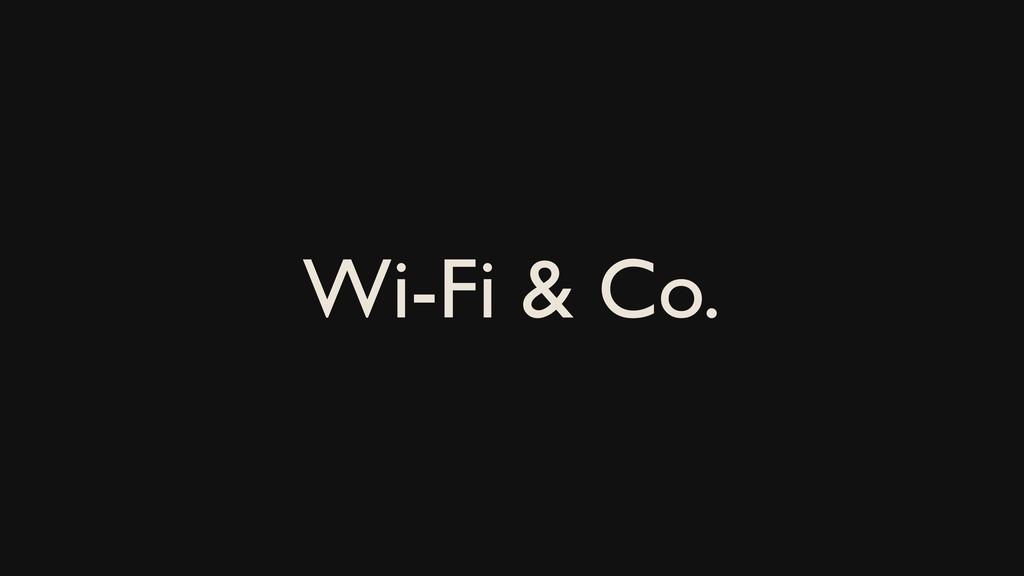 Wi-Fi & Co.