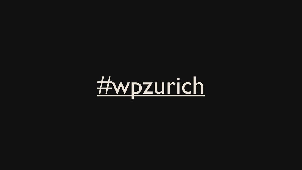 #wpzurich