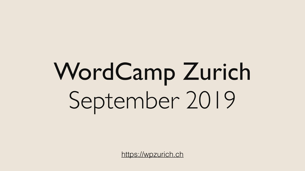 WordCamp Zurich September 2019 https://wpzurich...