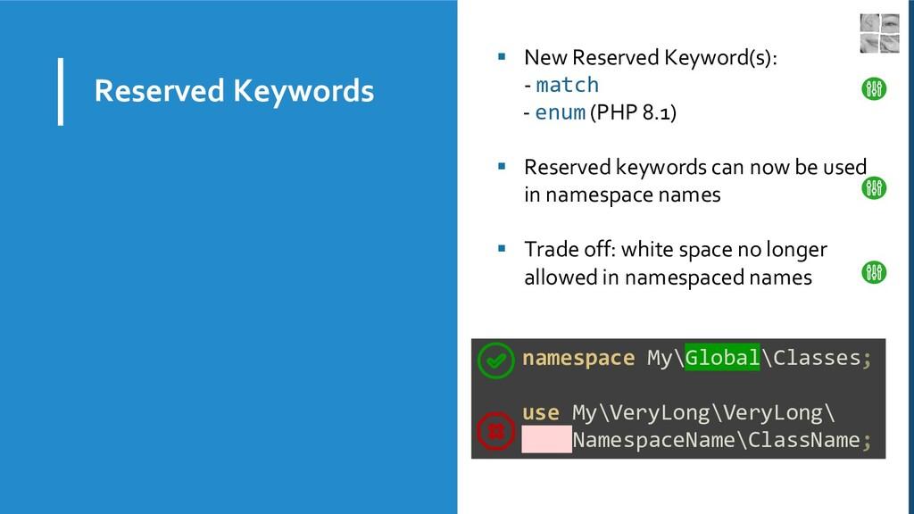 Reserved Keywords ▪ New Reserved Keyword(s): - ...