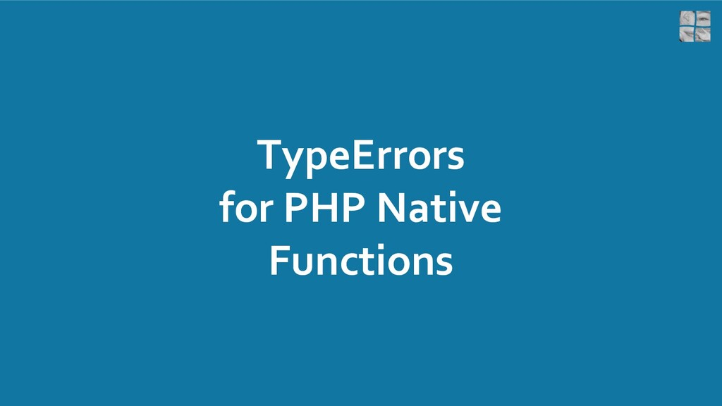 TypeErrors for PHP Native Functions