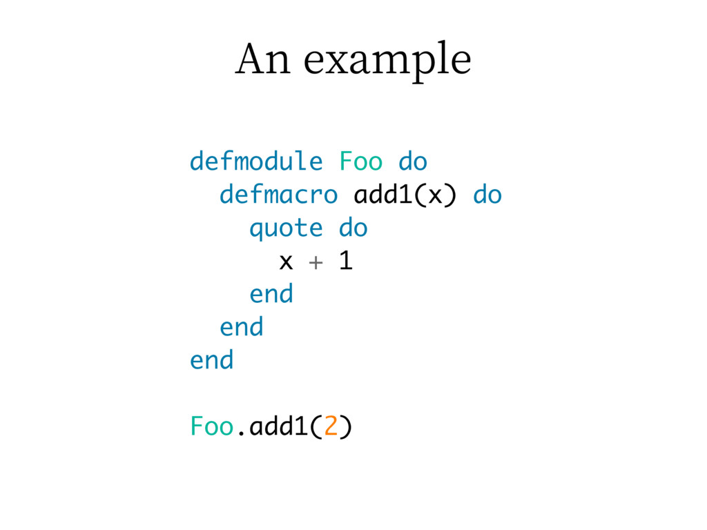 """OFYBNQMF defmodule Foo do defmacro add1(x) do..."