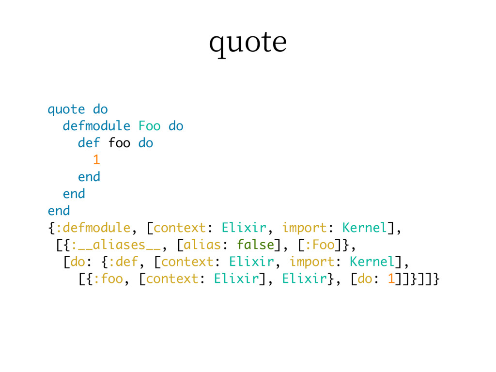 RVPUF quote do defmodule Foo do def foo do 1 en...