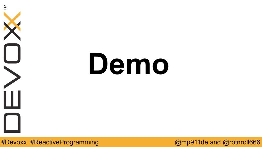 Demo #Devoxx #ReactiveProgramming @mp911de and ...