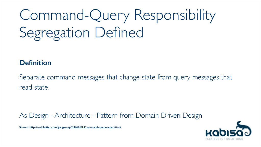 Command-Query Responsibility Segregation Defined...