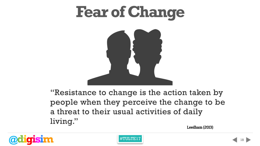 "@digisim #TULTE17 18 k ""Resistance to change is..."