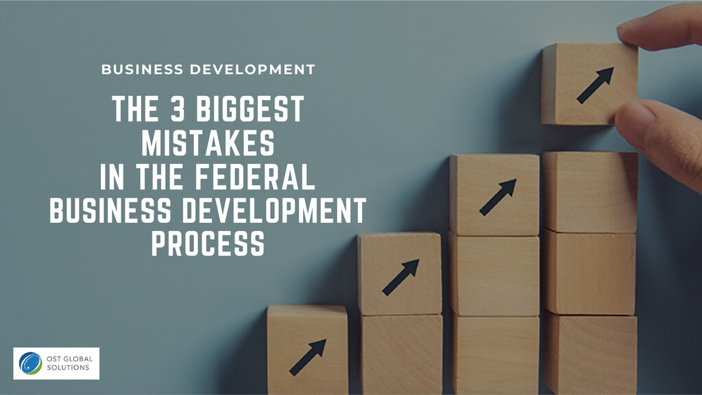 THE 3 BIGGEST MISTAKES IN THE FEDERAL BUSINESS ...