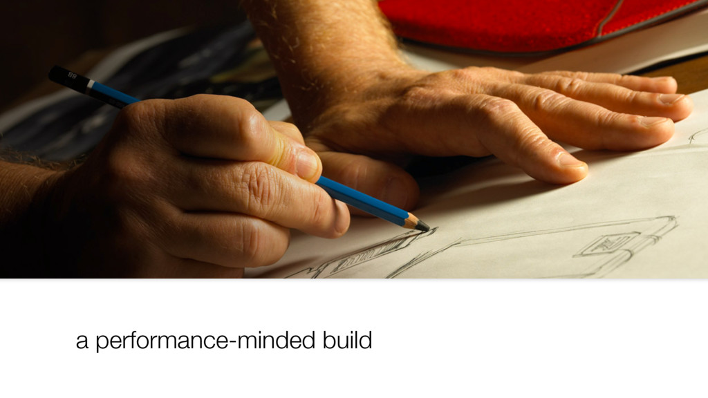 crafting our deployment a performance-minded bu...