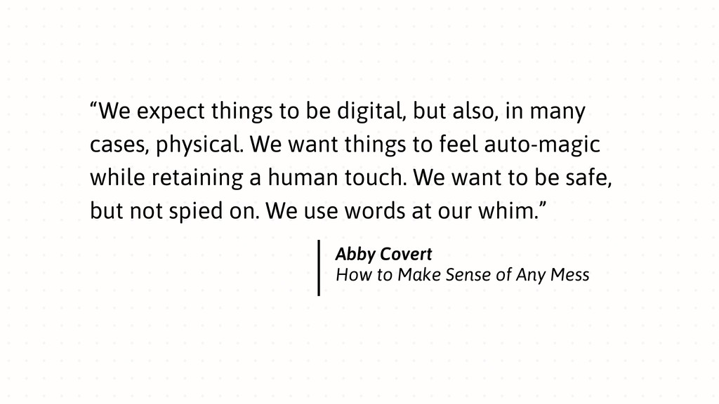 """""""We expect things to be digital, but also, in m..."""