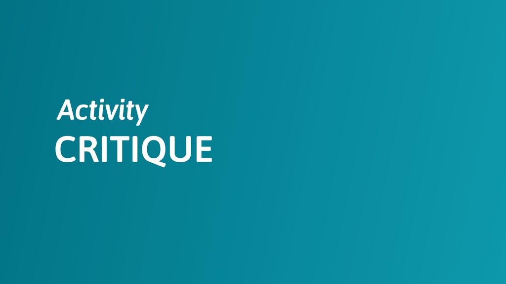 CRITIQUE Activity