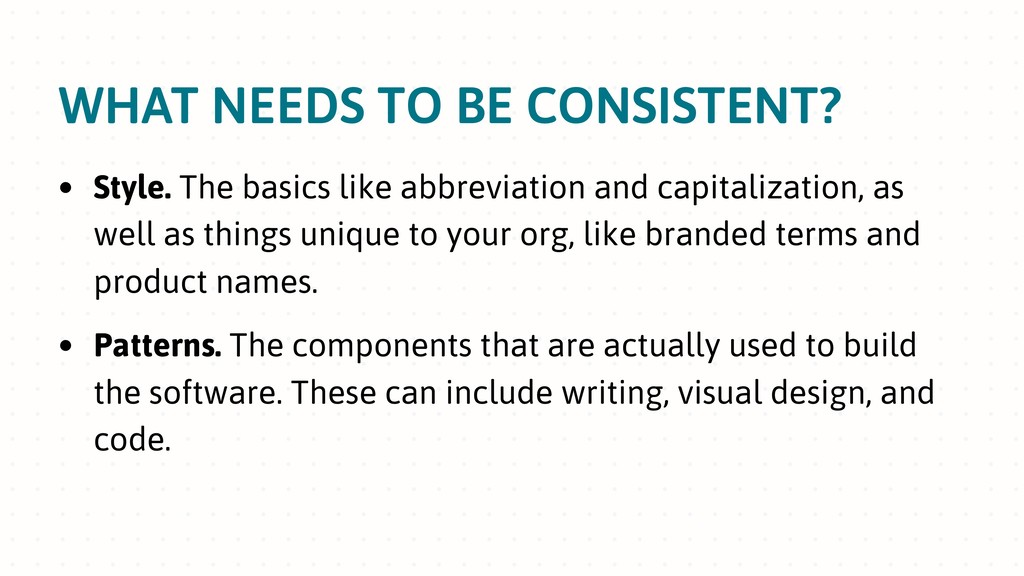 WHAT NEEDS TO BE CONSISTENT? • Style. The basic...
