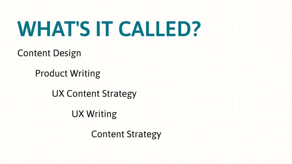WHAT'S IT CALLED? Content Design Product Writin...