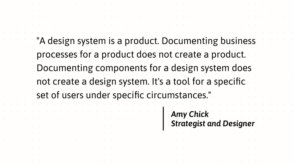 """""""A design system is a product. Documenting busi..."""