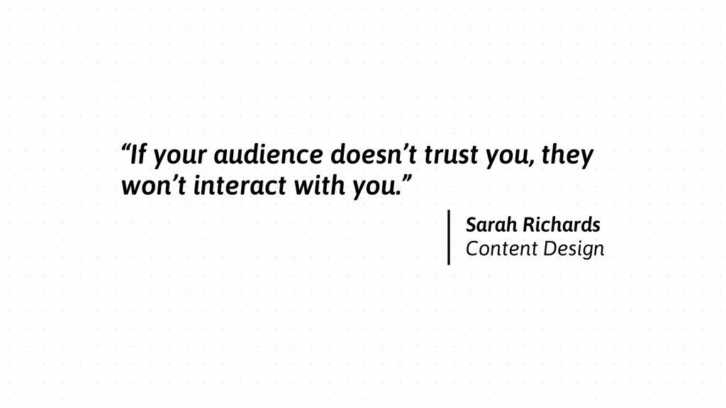 """""""If your audience doesn't trust you, they won't..."""