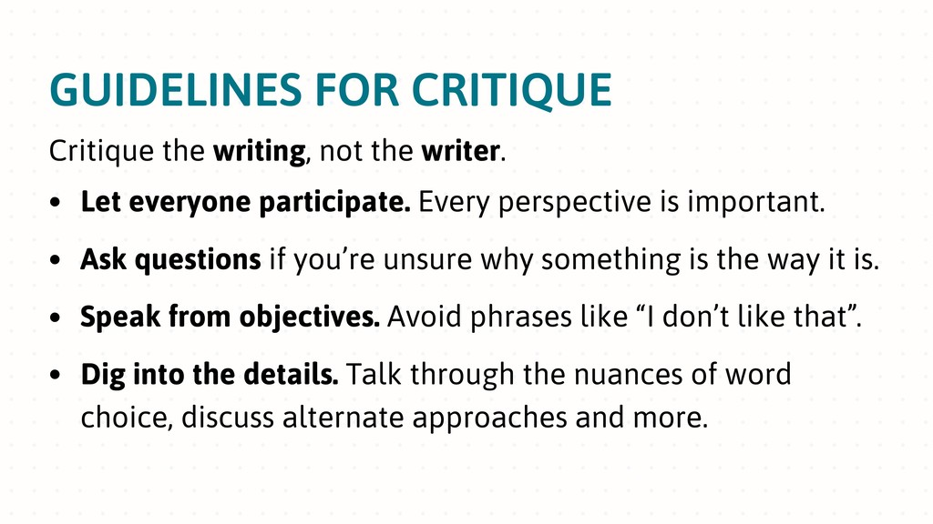 GUIDELINES FOR CRITIQUE • Let everyone particip...