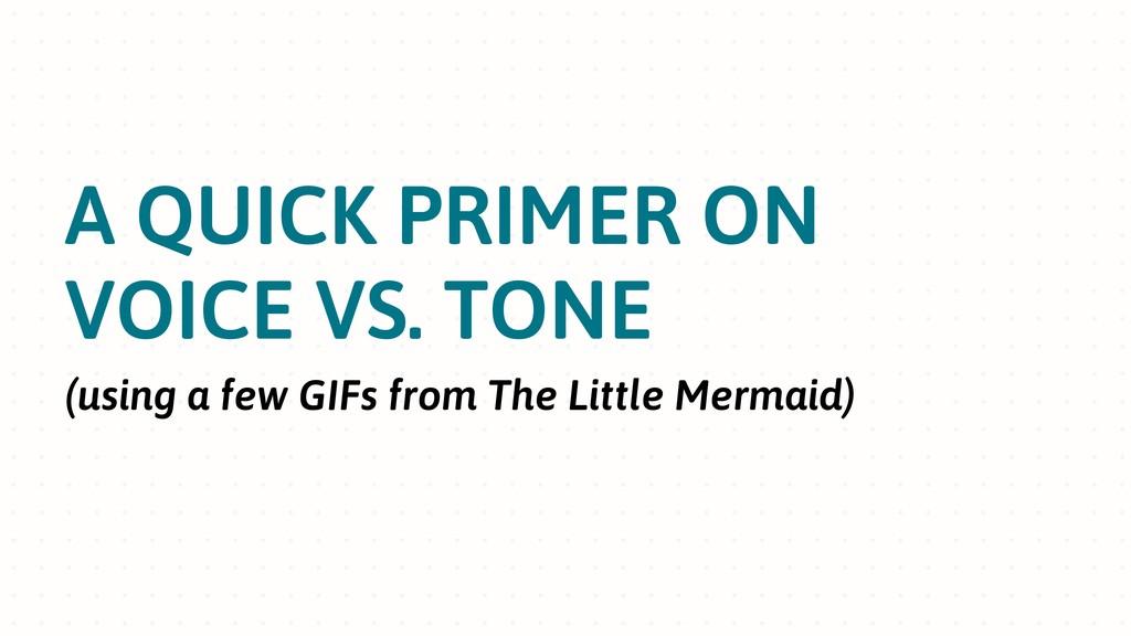 A QUICK PRIMER ON VOICE VS. TONE (using a few G...