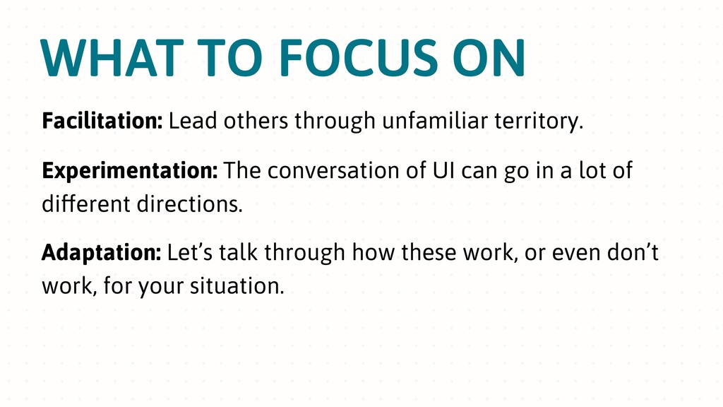 WHAT TO FOCUS ON Facilitation: Lead others thro...