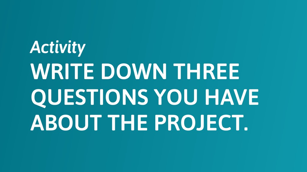 WRITE DOWN THREE QUESTIONS YOU HAVE ABOUT THE P...