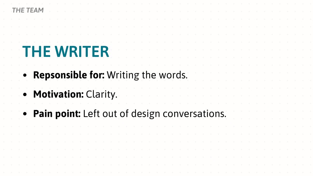 THE WRITER THE TEAM • Repsonsible for: Writing ...
