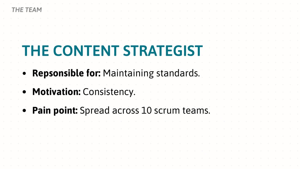 THE CONTENT STRATEGIST THE TEAM • Repsonsible f...