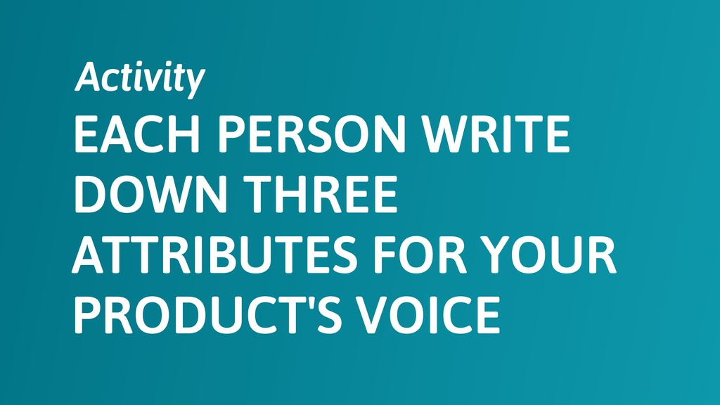 EACH PERSON WRITE DOWN THREE ATTRIBUTES FOR YOU...
