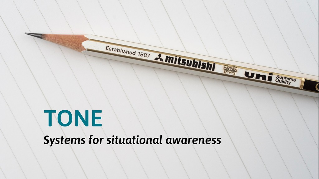 TONE Systems for situational awareness
