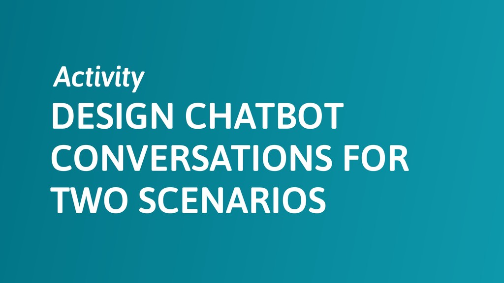 DESIGN CHATBOT CONVERSATIONS FOR TWO SCENARIOS ...