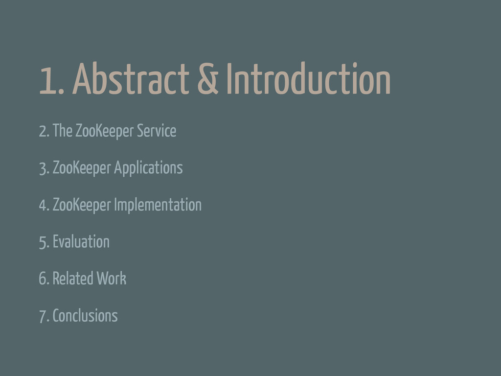 1. Abstract & Introduction 2. The ZooKeeper Ser...
