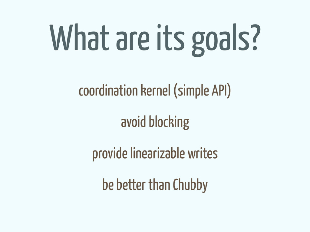 What are its goals? coordination kernel (simple...