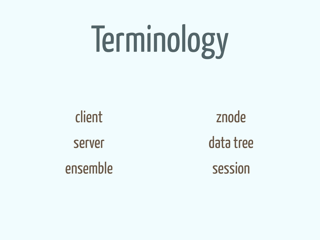 Terminology client server ensemble znode data t...