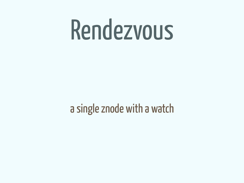 Rendezvous a single znode with a watch