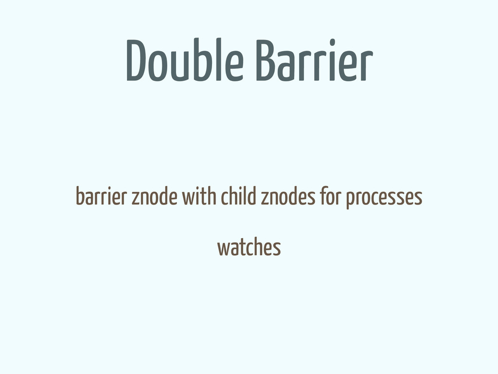 Double Barrier barrier znode with child znodes ...