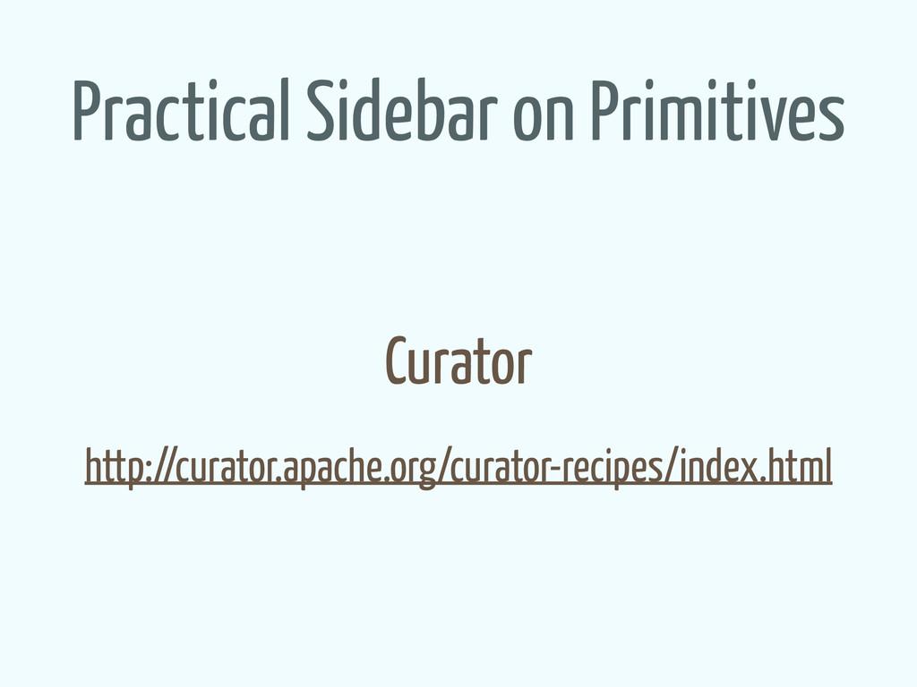 Practical Sidebar on Primitives Curator http://...
