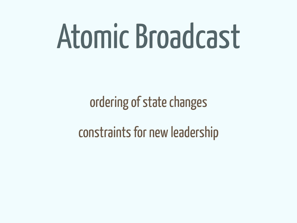 Atomic Broadcast ordering of state changes cons...