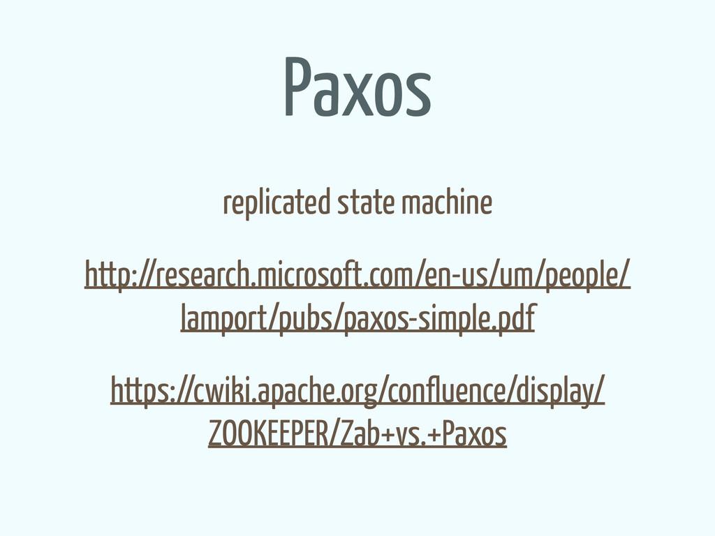 Paxos replicated state machine http://research....