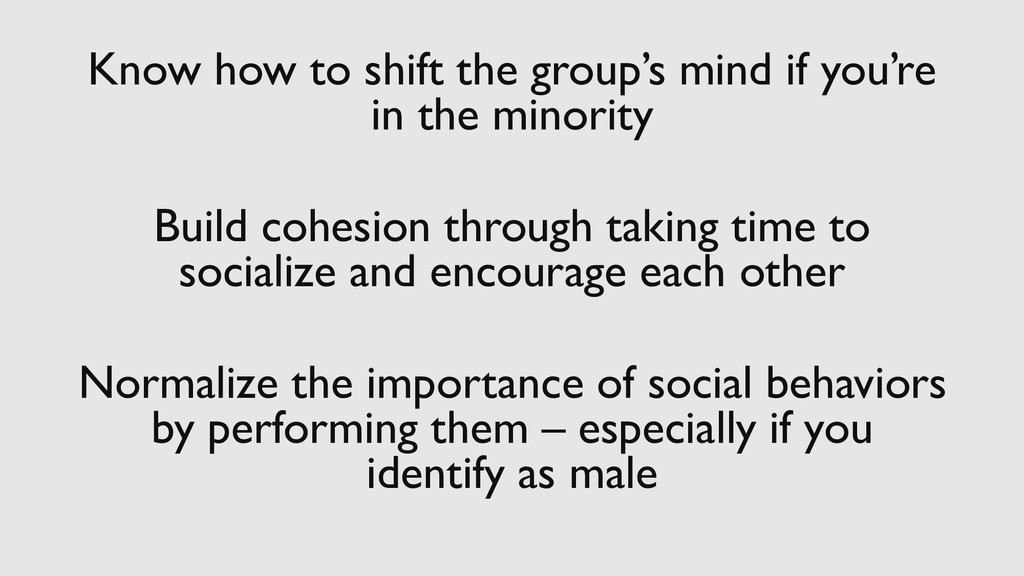 Know how to shift the group's mind if you're in...