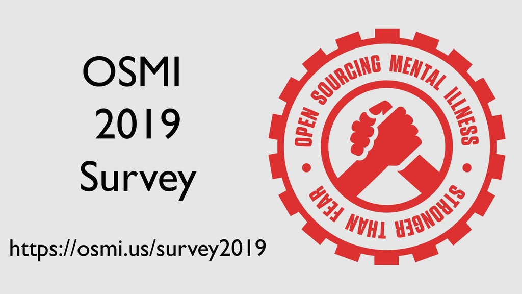 OSMI 2019 Survey https://osmi.us/survey2019