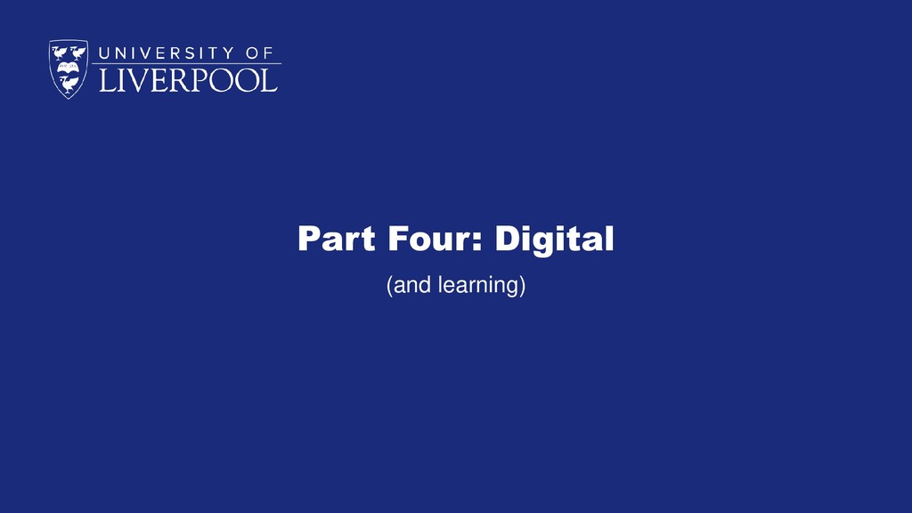 Part Four: Digital (and learning)
