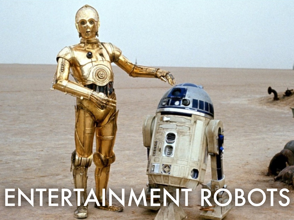 FICTIONAL ROBOTS ENTERTAINMENT ROBOTS