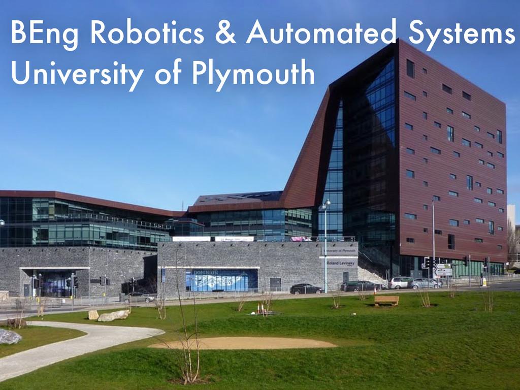 BEng Robotics & Automated Systems University of...
