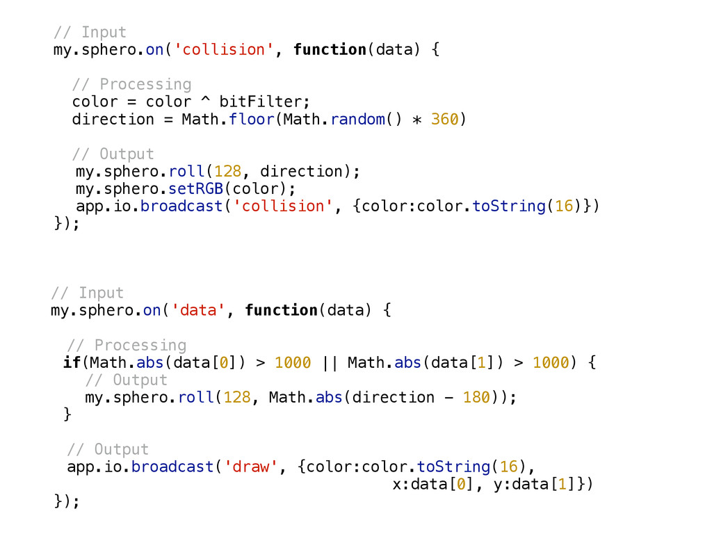 // Input my.sphero.on('collision', function(dat...