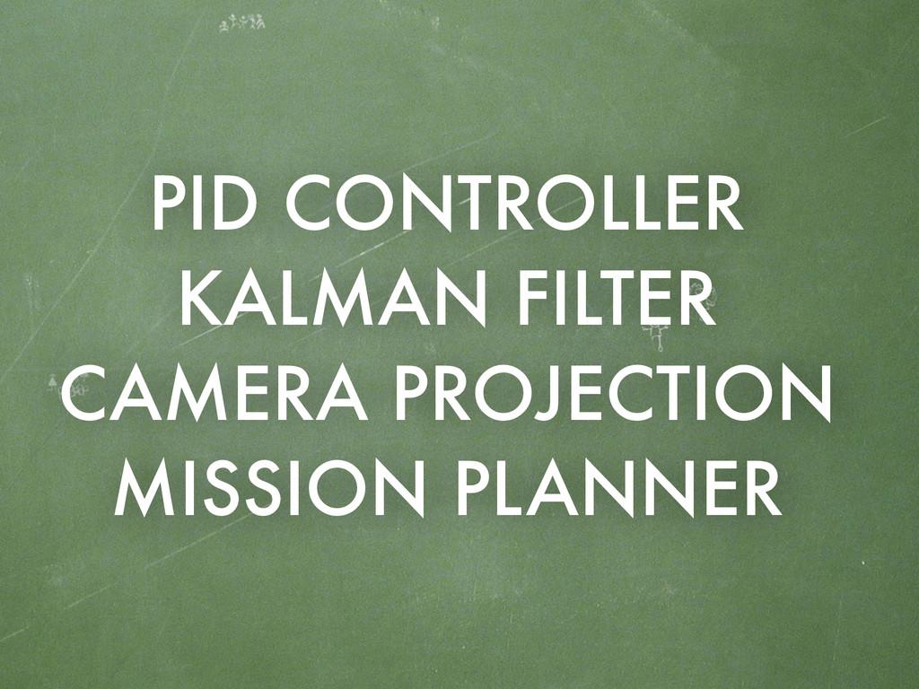 PID CONTROLLER KALMAN FILTER CAMERA PROJECTION ...