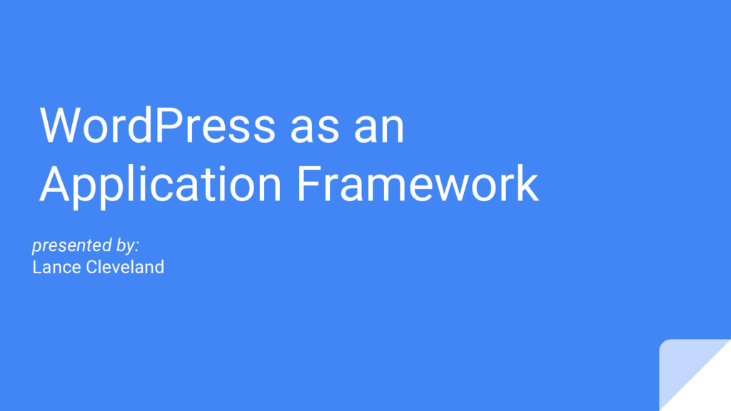 WordPress as an Application Framework presented...