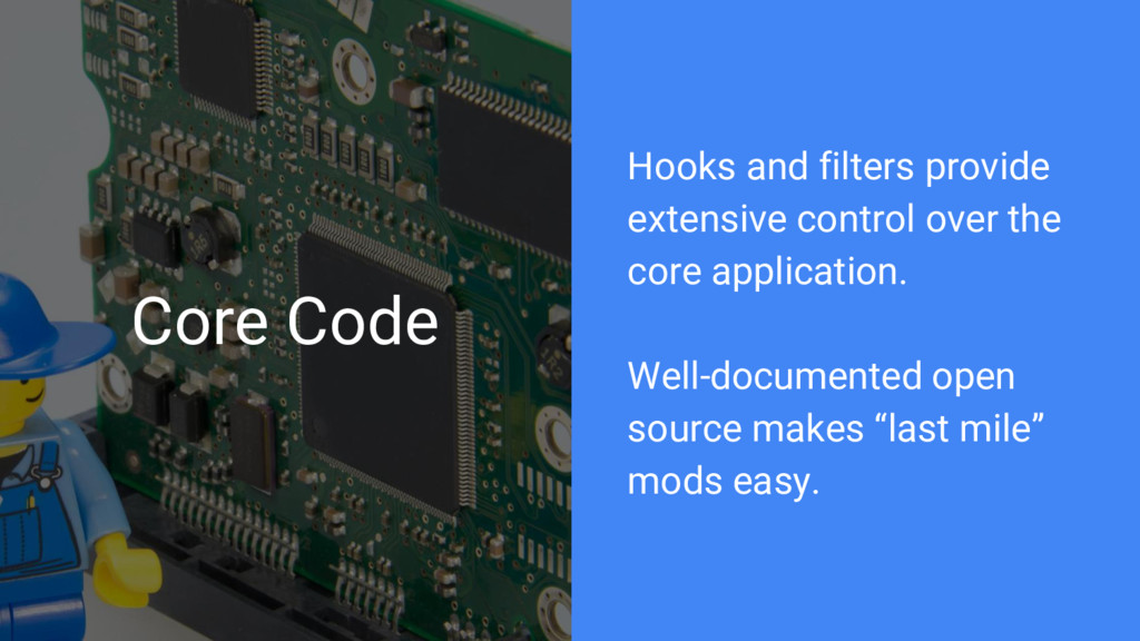 Core Code Hooks and filters provide extensive c...
