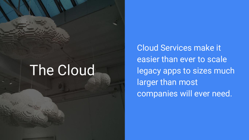 The Cloud Cloud Services make it easier than ev...
